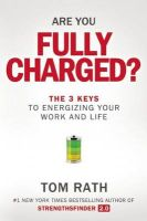 Are You Fully Charged: Book by Tom Rath