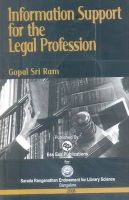 Information Support for the Legal Profession, 2008: Book by Gopal Sri Ram