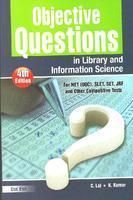 Objective Questions in Library , Information Science (For NET-UGC, SET , others) 4th Revised , Enlarged Edition-English, 2010: Book by C. Lal, K. Kumar