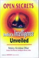 Open Secrets: India's Intelligence Unveiled: Book by Maloy Krishna Dhar