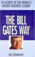 THE BILL GATES WAY: Book by DES DEARLOVE