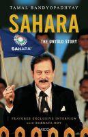 Sahara: The Untold Story: Book by Tamal Bandyopadhyay