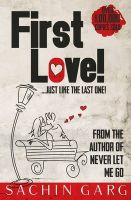 It's First Love ! Just Like The Last One!: Book by Sachin Garg