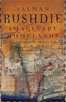 Imaginary Homelands: Essays and Criticism, 1981 to 1991: Book by Salman Rushdie