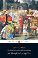 Alice's Adventures in Wonderland: AND Through the Looking Glass: Book by Lewis Carroll , Sir John Tenniel , Hugh Haughton
