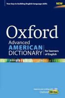 Oxford Advanced American Dictionary for Learners of English: A Dictionary for English Language Learners (ELLs) with CD-ROM That Develops Vocabulary and Writing Skills: Book by Oxford Dictionaries
