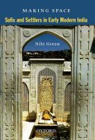 Making Space: Sufis and Settlers in Early Modern India: Book by Nile Green