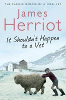 It Shouldn't Happen to a Vet: The Further Adventures of a 1930s Vet:Book by Author-James Herriot