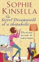 The Secret Dreamworld of a Shopaholic: (Shopaholic Book 1): Book by Sophie Kinsella