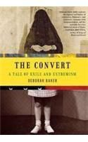 The Convert: A Tale Of Exile & Extremis:Book by Author-Deborah Baker