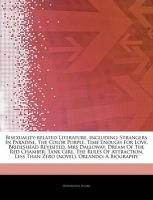 Articles on Bisexuality-Related Literature, Including: Strangers in Paradise, the Color Purple, Time Enough for Love, Brideshead Revisited, Mrs Dalloway, Dream of the Red Chamber, Tank Girl, the Rules of Attraction, Less Than Zero (Novel): Book by Hephaestus Books