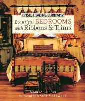 Tinsel Trading Company Beautiful Bedrooms with Ribbons & Trims: Book by Marcia Ceppos , Art Gray , Martha Stewart