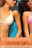 Gossip Girl 3: All I Want is Everything: Book by Cecily Von Ziegesar