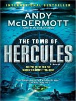 The Tomb of Hercules: A Novel: Book by Andy McDermott