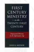 First Century Ministry In The Twenty First Century: Book by John K. Mathew
