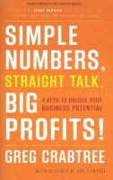Simple Numbers, Straight Talk, Big Profits: 4 Keys to Unlock Your Business Potential: Book by Greg Crabtree,Beverly Blair Harzog