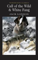 Call of the Wild & White Fang: Book by Jack London , Lionel Kelly , Dr. Keith Carabine