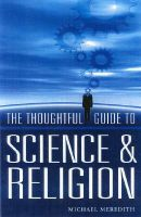 The Thoughtful Guide to Science and Religion: Using Science, Experience and Religion to Discover Your Own Destiny: Book by Michael Meredith
