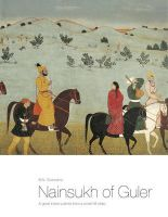 Nainsukh of Guler: A Great Indian Painter From a Small hill-State: Book by B.N. Goswamy