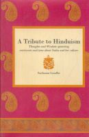 Tribute to Hinduism: Thoughts and Wisdom Spanning Continents and Time About India and Her Culture: Book by Sushama Londhe