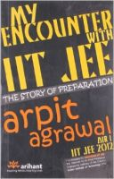 My Encounter with IIT JEE: Book by Arpit Agrawal