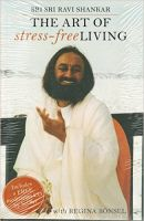 The Art Of Stree-Free Living:Book by Author-Sri Ravi Shankar , Regina Bonsel