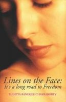 Lines on the Face : It's a long road to freedom: Book by Sudipta Banerjee