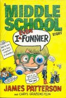 I Even Funnier: A Middle School Story: (I Funny 2): Book by James Patterson