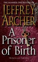 A Prisoner of Birth: Book by Jeffrey Archer