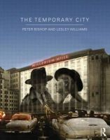 The Temporary City: Book by Peter Bishop , Lesley Williams