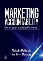 Marketing Accountability: How to Measure Marketing Effectiveness: Book by Malcolm McDonald,Peter Mouncey