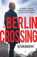 The Berlin Crossing: Book by Kevin Brophy