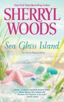 Sea Glass Island: Book by Sherryl Woods