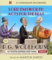 Lord Emsworth Acts for the Best: Book by P. G. Wodehouse