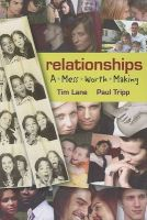 Relationships: A Mess Worth Making: Book by Tim S Lane