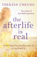 The Afterlife is Real: Book by Theresa Cheung
