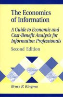 The Economics of Information: A Guide to Economic and Cost-benefit Analysis for Information Professionals: Book by Bruce R. Kingma