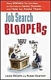 Job Search Bloopers: Every Mistake You Can Make on the Road to Career Suicide, and How to Avoid Them: Book by Laura DeCarlo