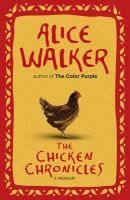 The Chicken Chronicles: A Memoir:Book by Author-Alice Walker