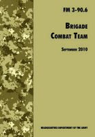 Brigade Combat Team: The Official U.S. Army Field Manual FM 3 90.6 (14 September 2010): Book by U.S. Department of the Army