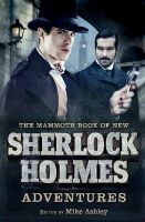 The Mammoth Book of New Sherlock Holmes Adventures:Book by Author-Mike Ashley
