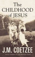The Childhood of Jesus: Book by J. M. Coetzee