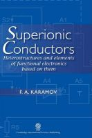 Superionic Conductors: Heterostructures and Elements of Functional Electronics Based on Them: Book by F.A. Karamov