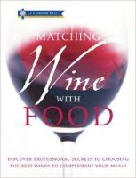 Le Cordon Bleu Matching Wine with Food: Book by Carroll & Brown