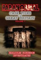 Paranormal Case Files of Great Britain: v. 1: Book by Malcolm Robinson