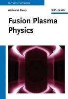 Fusion Plasma Physics:Book by Author-Weston M. Stacey