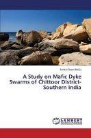 A Study on Mafic Dyke Swarms of Chittoor District- Southern India: Book by Dasari Balija Sankar