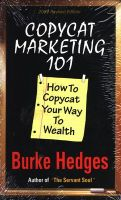 Copycat Marketing 101: How to Copycat Your Way to Wealth: Book by Burke Hedges