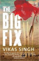The Big Fix: Book by Vikas Singh