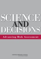 Science and Decisions: Advancing Risk Assessment: Book by Committee on Improving Risk Analysis Approaches Used by the U.S. EPA